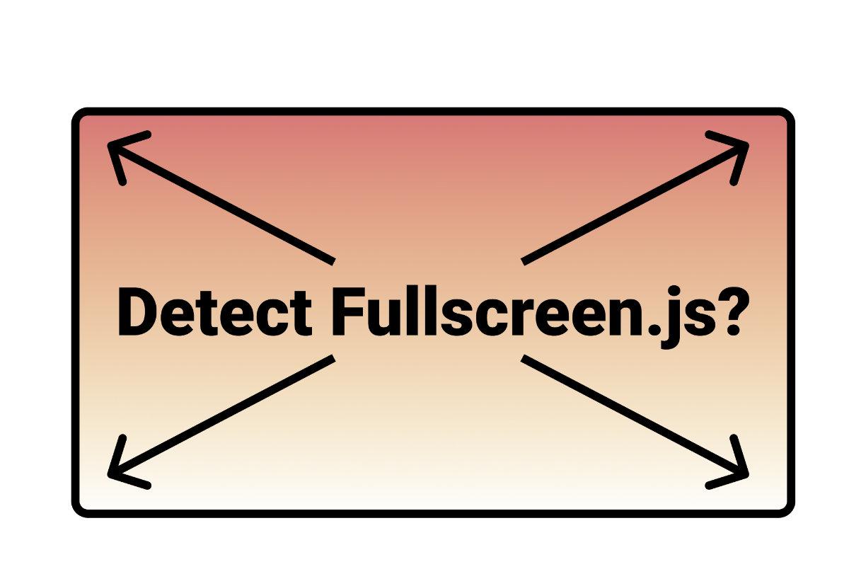 Detect full screen using Javascript